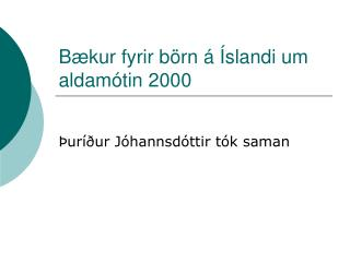 Bækur fyrir börn á Íslandi um aldamótin 2000