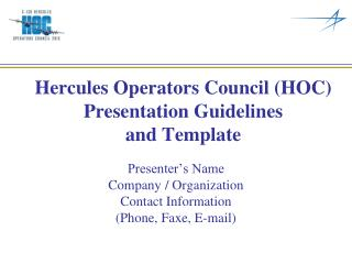 Hercules Operators Council (HOC) Presentation Guidelines and Template