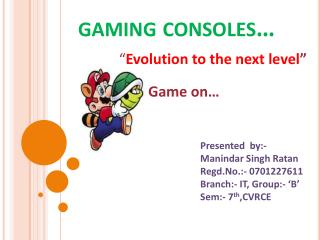 gaming consoles…