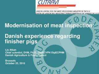Modernisation of meat inspection: Danish experience regarding finisher pigs