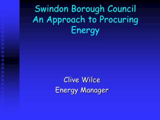 Swindon Borough Council An Approach to Procuring Energy