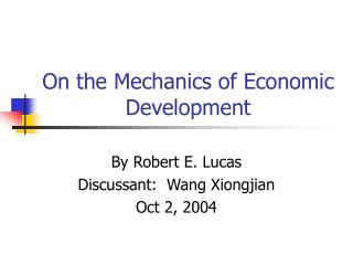 On the Mechanics of Economic Development