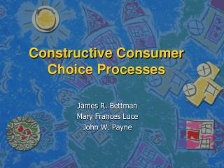 Constructive Consumer Choice Processes
