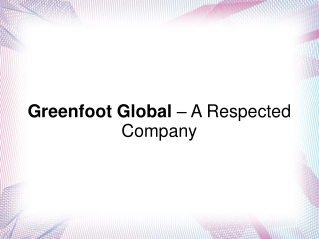 Greenfoot Global – A Respected Company