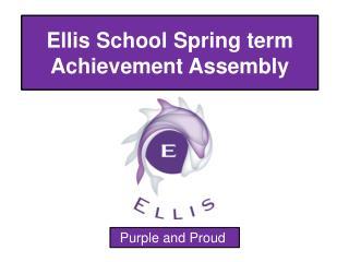 Ellis School Spring term Achievement Assembly