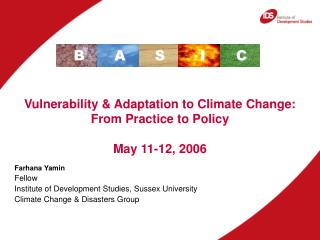 Vulnerability & Adaptation to Climate Change: From Practice to Policy May 11-12, 2006