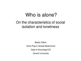 Who is alone?