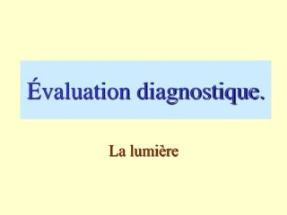 Évaluation diagnostique.