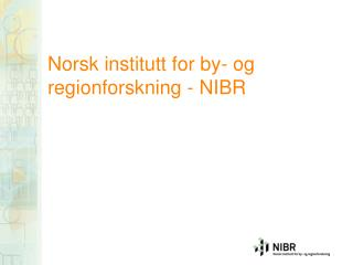 Norsk institutt for by- og regionforskning - NIBR