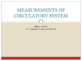 MEASUREMENTS OF CIRCULATORY SYSTEM