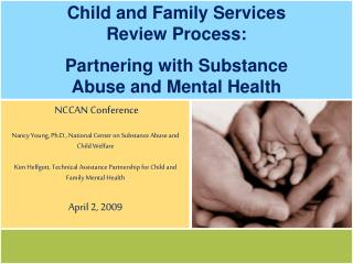 Child and Family Services Review Process:  Partnering with Substance Abuse and Mental Health