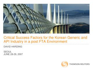 Critical Success Factors for the Korean Generic and API Industry in a post FTA Environment