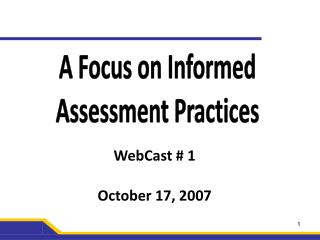 A Focus on Informed Assessment Practices