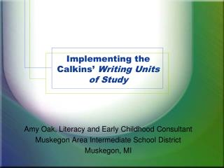 Implementing the Calkins'  Writing Units of Study