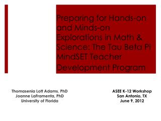 Preparing for Hands-on and Minds-on Explorations in Math & Science: The Tau Beta Pi MindSET Teacher Development Prog