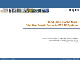 Flood Little, Cache More:  Effective Result-Reuse in P2P IR Systems