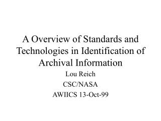 A Overview of Standards and Technologies in Identification of Archival Information