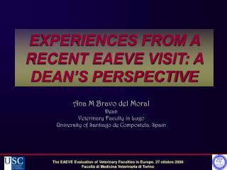 EXPERIENCES FROM A RECENT EAEVE VISIT: A DEAN'S PERSPECTIVE