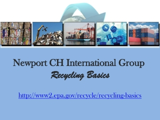 Newport CH International Group: Recycling Basics