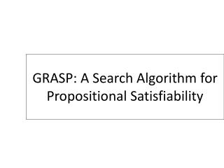 GRASP: A Search Algorithm for Propositional Satisfiability