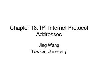 Chapter 18. IP: Internet Protocol Addresses
