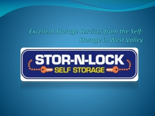 Excellent Storage Services from the Self-Storage in West Val