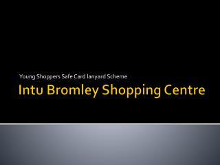 Intu Bromley Shopping Centre