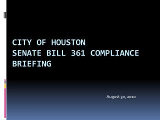 City of Houston Senate Bill 361 Compliance Briefing