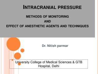 Intracranial pressure methods of monitoring and effect of anesthetic agents and techniques