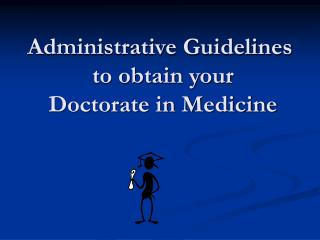 Administrative Guidelines to obtain your Doctorate in Medicine