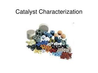 Catalyst Characterization