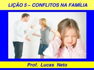 LIÇÃO 5 – CONFLITOS NA FAMÍLIA