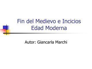 Fin del Medievo e Incicios Edad Moderna