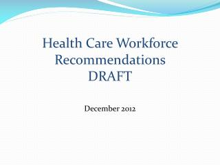 Health Care Workforce Recommendations  DRAFT