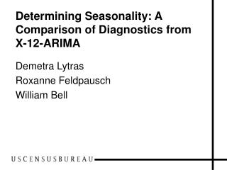 Determining Seasonality: A Comparison of Diagnostics from X-12-ARIMA