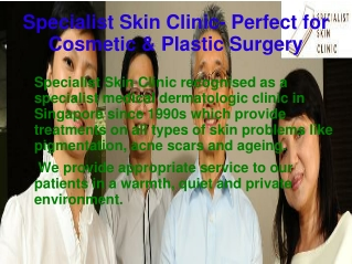 Specialist Skin Clinic- Cosmetic