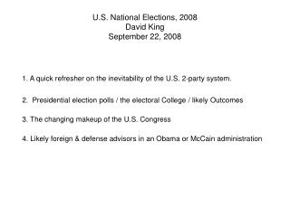 U.S. National Elections, 2008 David King September 22, 2008