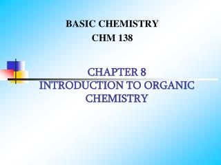 CHAPTER 8 INTRODUCTION TO ORGANIC CHEMISTRY