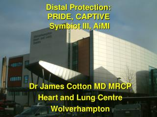 Dr James Cotton MD MRCP Heart and Lung Centre Wolverhampton