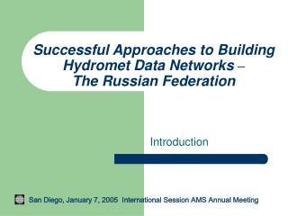 Successful Approaches to Building Hydromet Data Networks – The Russian Federation