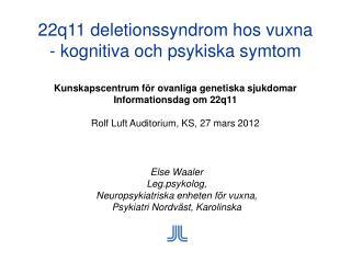 Else Waaler Leg.psykolog, Neuropsykiatriska enheten för vuxna, Psykiatri Nordväst, Karolinska