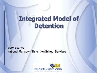 Integrated Model of Detention