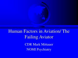 Human Factors in Aviation/ The Failing Aviator