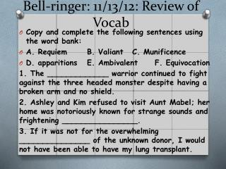 Bell-ringer: 11/13/12: Review of Vocab