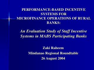 PERFORMANCE-BASED INCENTIVE SYSTEMS FOR MICROFINANCE OPERATIONS OF RURAL BANKS:  An Evaluation Study of Staff Incentive