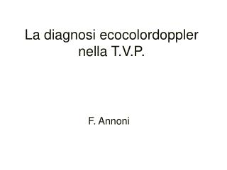 La diagnosi ecocolordoppler nella T.V.P.