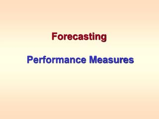 Forecasting  Performance Measures