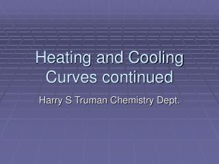 Heating and Cooling Curves continued