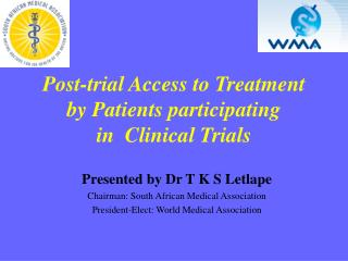 Post-trial Access to Treatment  by Patients participating  in  Clinical Trials