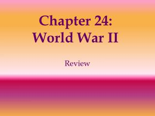 Chapter 24:  World War II